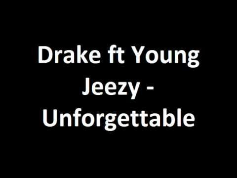 Drake - Unforgettable (Feat. Young Jeezy) with Lyrics on Screen - YouTube