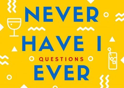 "Never have I ever played a game of ""Never have I ever."" If you're trying to get to know some new friends or a new boyfriend/girlfriend, this is a great way to go about it!"