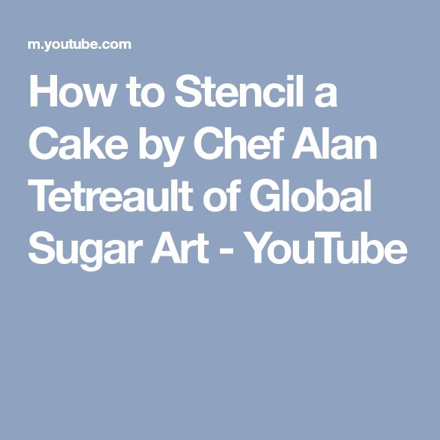 How to Stencil a Cake by Chef Alan Tetreault of Global Sugar Art - YouTube