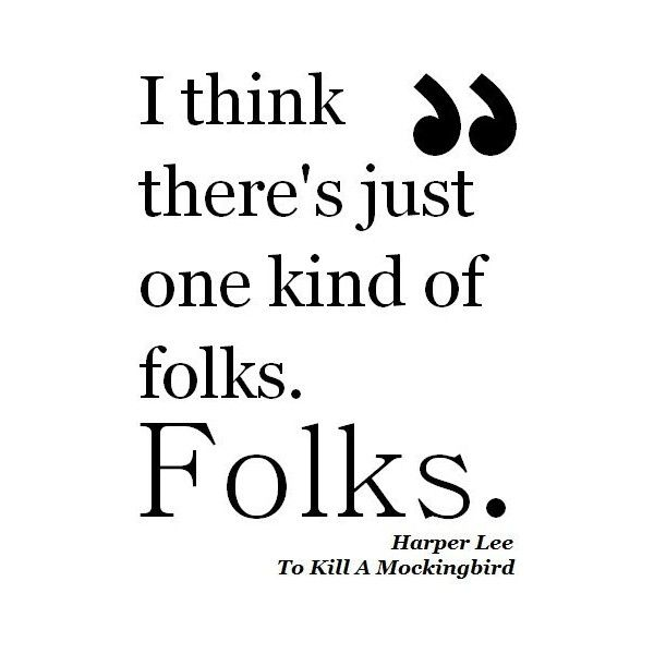 Good Quotes In To Kill A Mockingbird: Harper Lee To Kill A Mockingbird