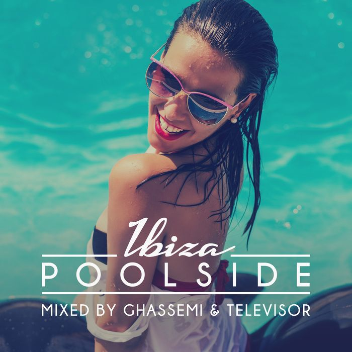 Poolside Ibiza 2016 (Mixed by Ghassemi & Televisor) [Toolroom Longplayer] » Minimal Freaks