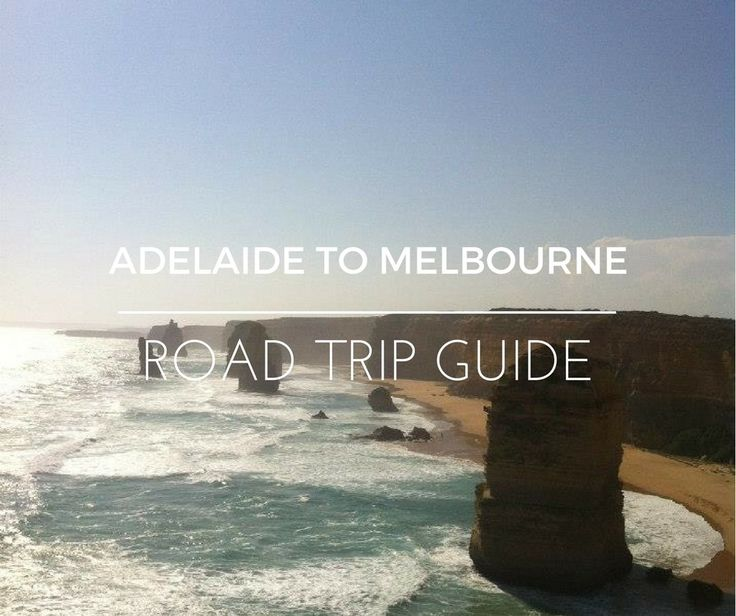 Adelaide to Melbourne road trip guide