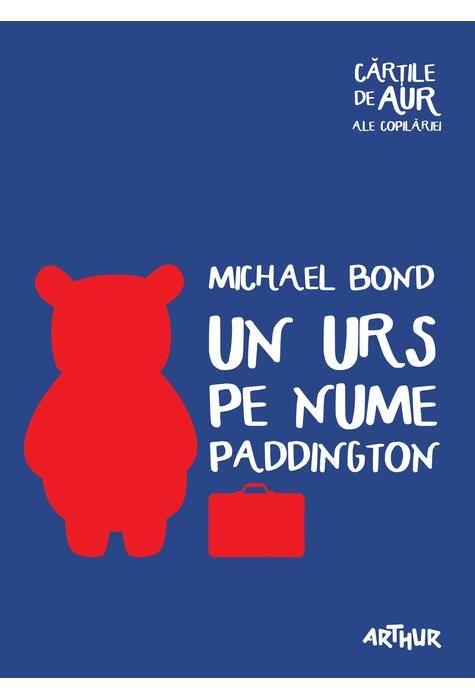 Un urs pe nume Paddington   Cărțile de aur ale copilăriei