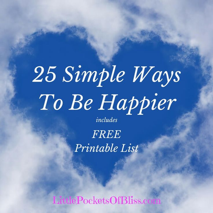 25 Simple Ways To Be Happier (includes Free Printable)