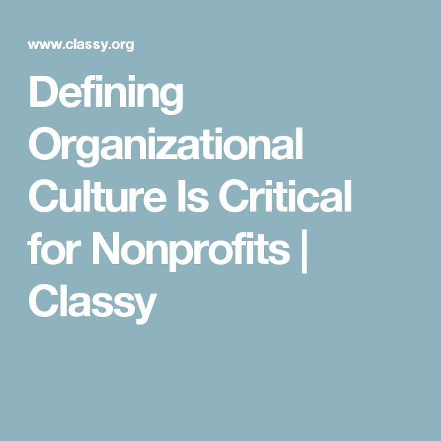 Defining Organizational Culture Is Critical for Nonprofits | Classy