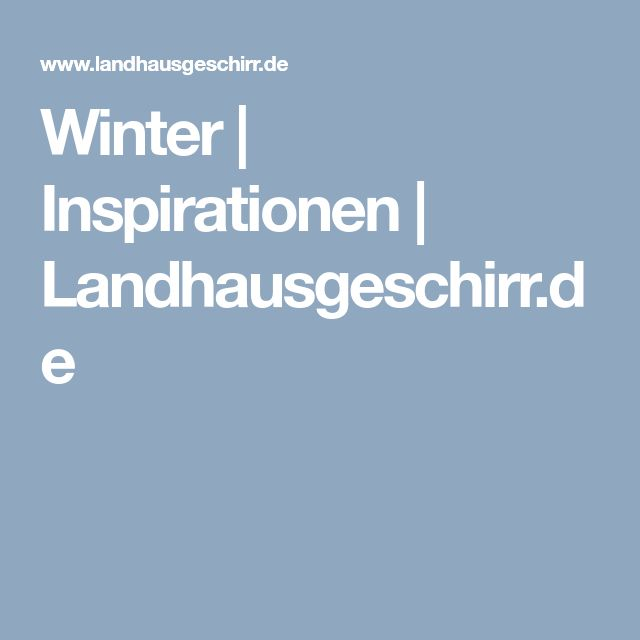 Winter | Inspirationen | Landhausgeschirr.de
