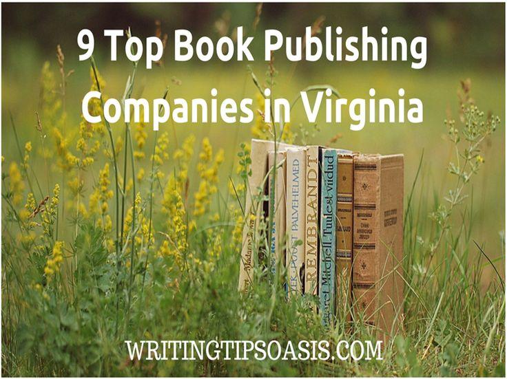 9 Top Book Publishing Companies in Virginia - http://writingtipsoasis.com/book-publishing-companies-in-virginia/