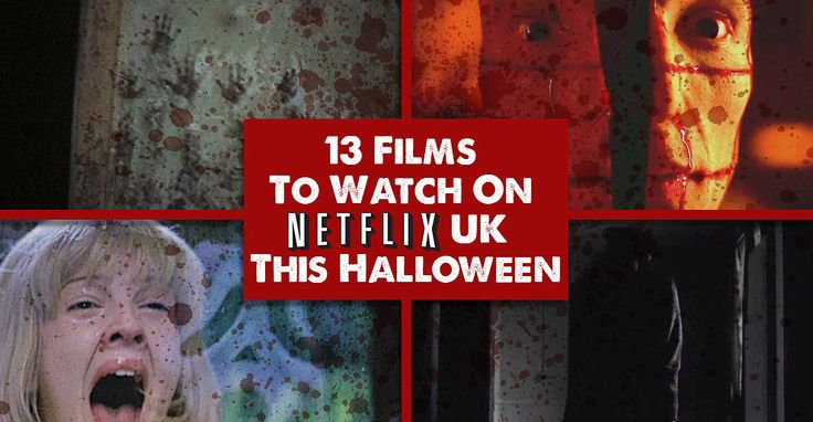 13 Horror Films On Netflix UK Guaranteed To Scare The Shit Out Of You