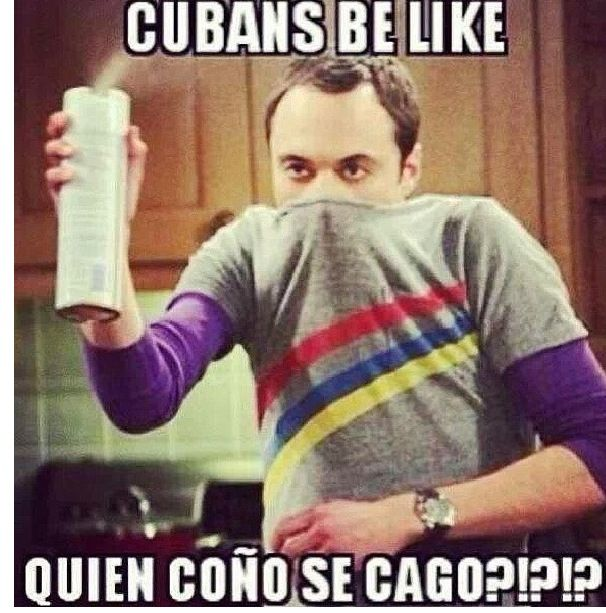 Cubans be like...... Lmfao