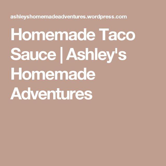 Homemade Taco Sauce | Ashley's Homemade Adventures
