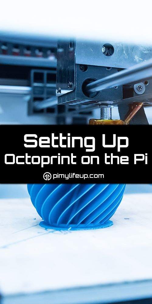 Setting up OctoPrint on the Raspberry Pi | 3D Printing | 3d