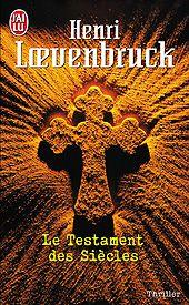 Le Testament des siècles par Henri Loevenbruck