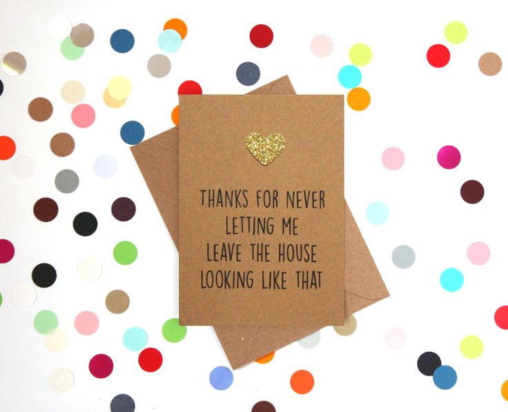 Funny Mother's Day card: Thanks for never letting me leave the house looking like that - pinned by pin4etsy.com