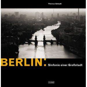 Berlín. Sinfonie einer Grosstadt.(2002).Thomas Schadt