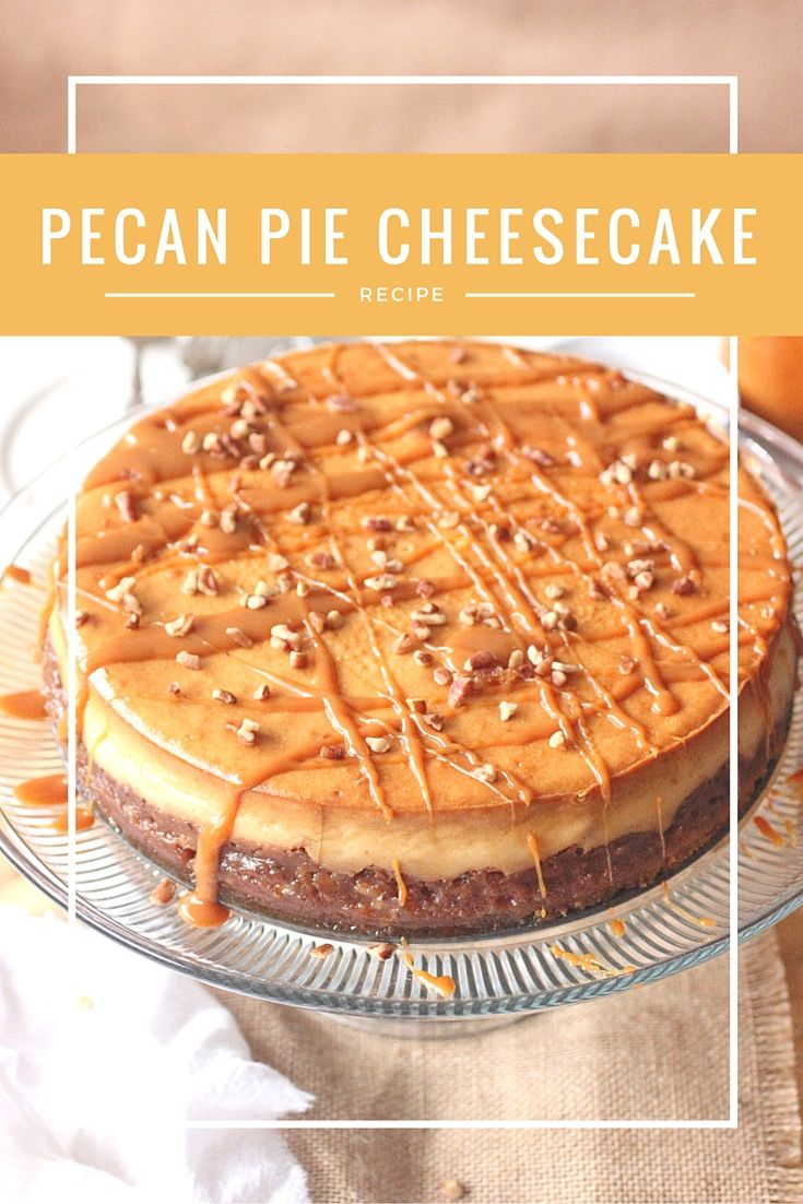 Pecan Pie Cheesecake | Recipe | Cheesecake, Brown and ...