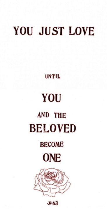 You just love until you and the beloved come one!