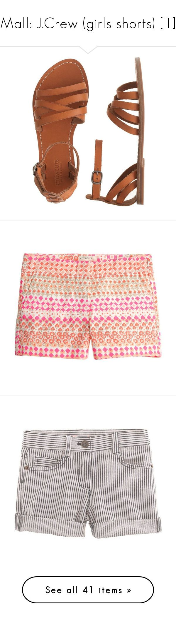 """""""Mall: J.Crew (girls shorts) [1]"""" by buildyourown ❤ liked on Polyvore featuring sandals, shoes, shorts, bottoms, patterned, pink, kids, zipper shorts, short chino shorts and j crew shorts"""
