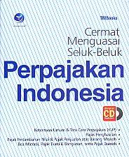 Cermat Menguasai Seluk-Beluk Perpajakan Indonesia dilengkapi CD Suplemen, TMBooks