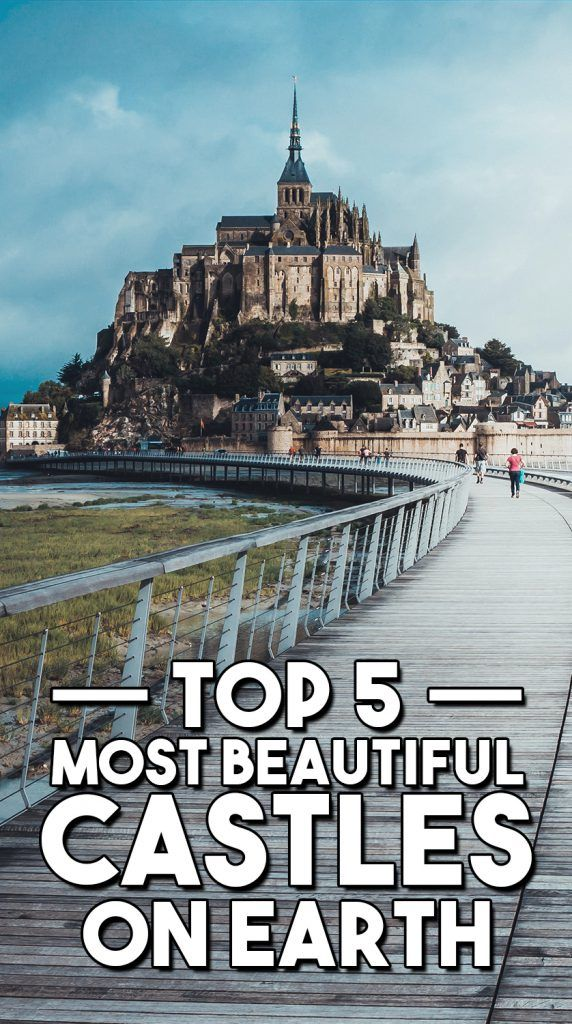 Top 5 Most Beautiful Castles On Earth - Travel & Pleasure