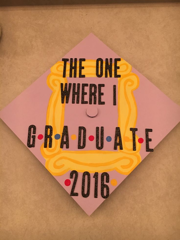 Friends Graduation Cap 2016 ❤️