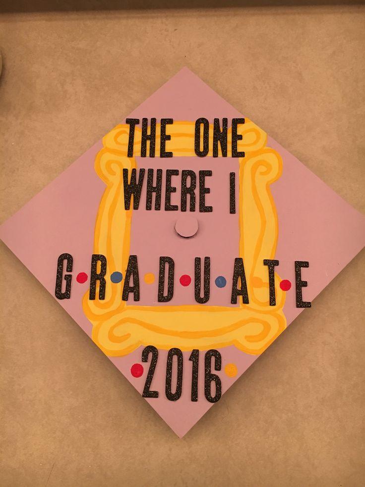 Friends Graduation Cap 2016 ❤️