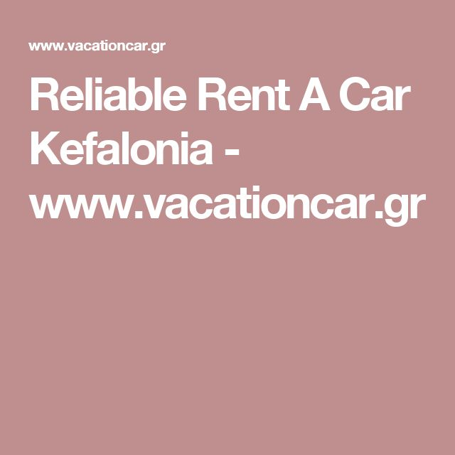 Reliable Rent A Car Kefalonia - www.vacationcar.gr