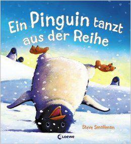 Ein Pinguin tanzt aus der Reihe: Amazon.de: Steve Smallman, Linde Zwerg: Bücher