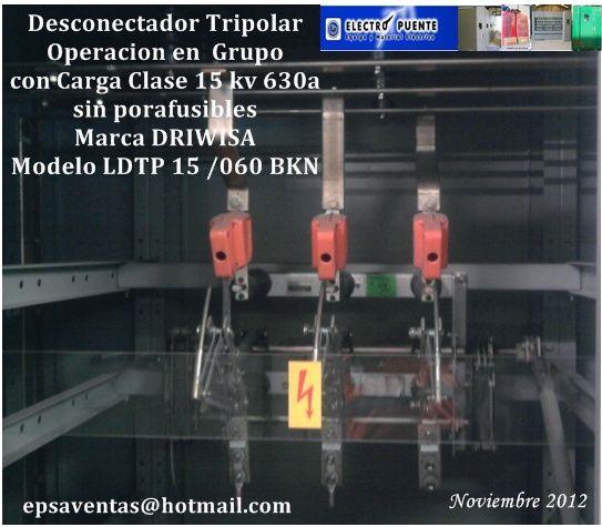 Desconectador con carga clase 15 kv 630 amperes  , SIN  PORTAFUSIBLES ,mando derecho, modelo  LDTP 15 / 0 6 0 B K N