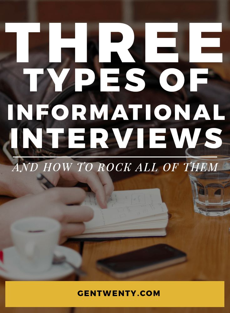 3 Types Of Informational Interviews (+ How To Rock Them). Job Interview  TipsJob ...
