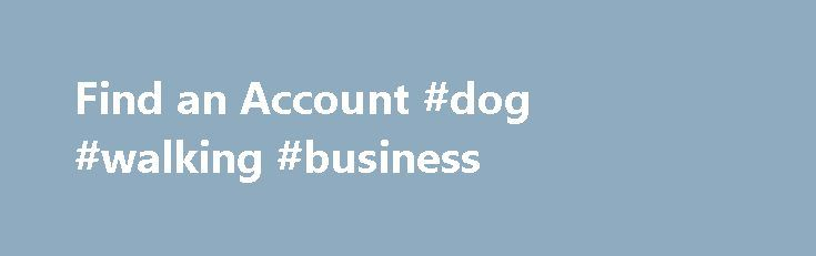 Find an Account #dog #walking #business http://business.remmont.com/find-an-account-dog-walking-business/  #small business banking # Help me choose a Business Bank Account i The monthly Business Banking Plan transaction limit includes cheques negotiated and other debit or credit transactions to the account including deposits, withdrawals, electronic credits and debits, bill payment debits or debit card debits and credits. ii Standard deposit contents fees will be waived  read more
