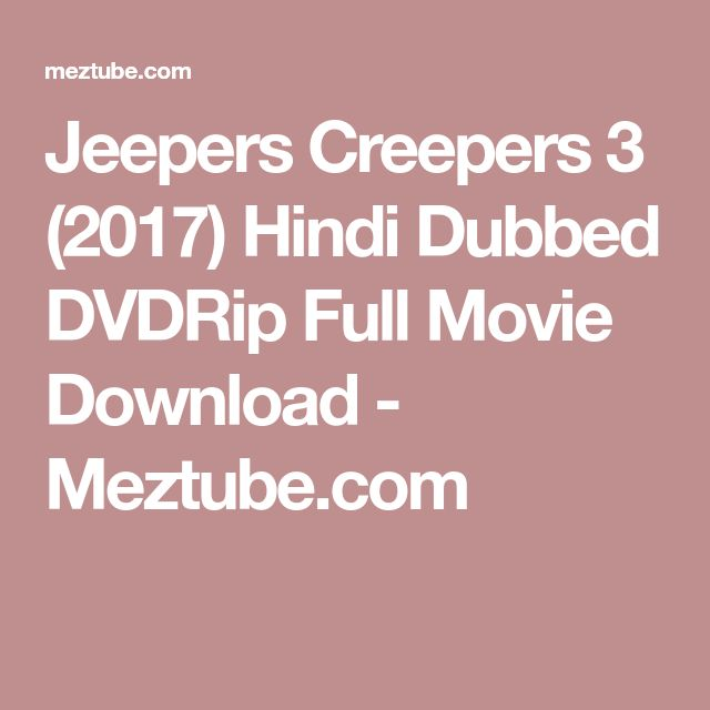 Jeepers Creepers 3 (2017) Hindi Dubbed DVDRip Full Movie Download - Meztube.com
