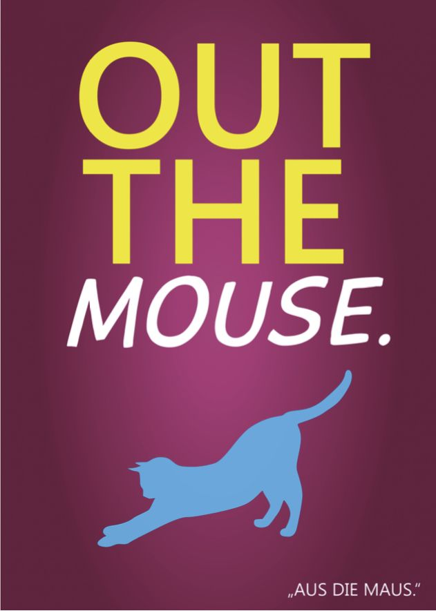 Denglisch Sprüche - Out the mouse.