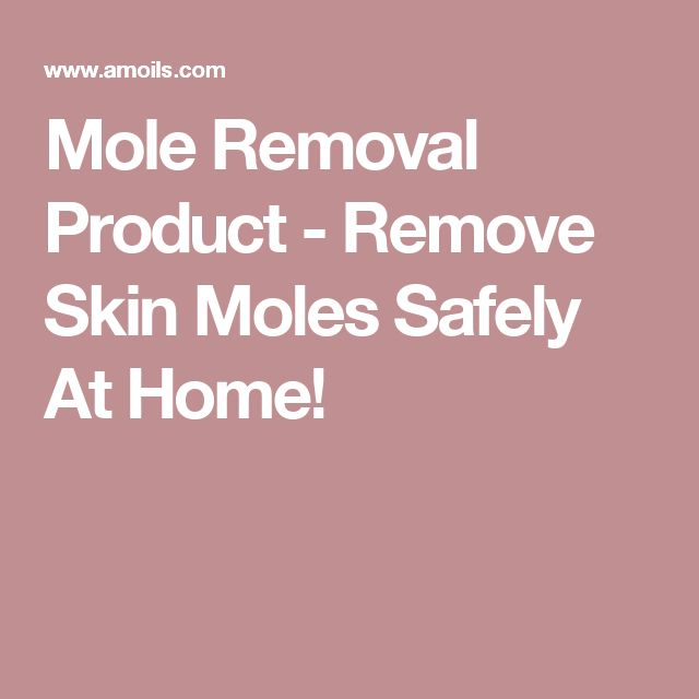 Mole Removal Product - Remove Skin Moles Safely At Home!