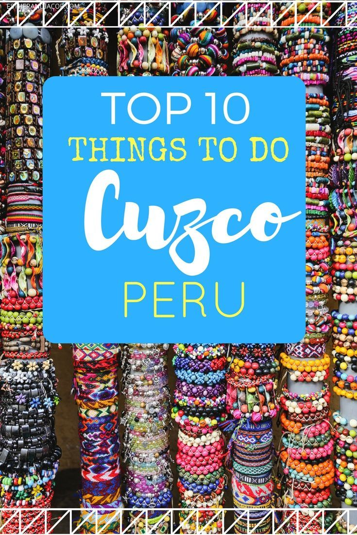 Heading to #Cuzco #Peru to learn about the land of the #Incas or to visit #MachuPicchu ? Then check out the top 10 things to do there!