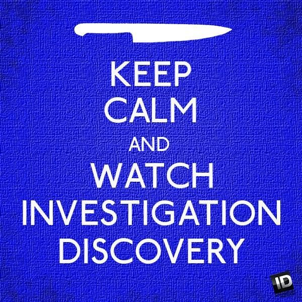 ID Channel: Investigation Discovery - I'm addicted to this channel like seriously it's one of the best channels everrrrrr.