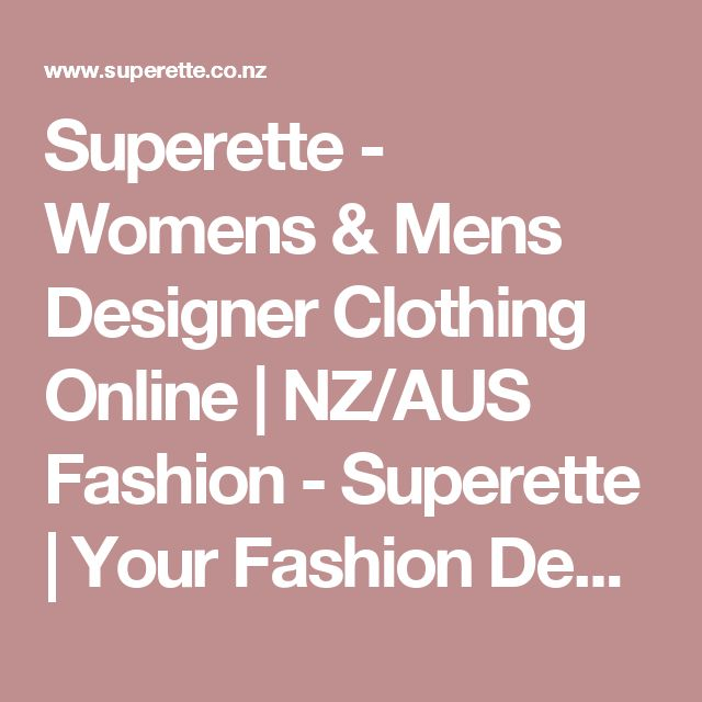 Superette - Womens & Mens Designer Clothing Online | NZ/AUS Fashion - Superette | Your Fashion Destination.
