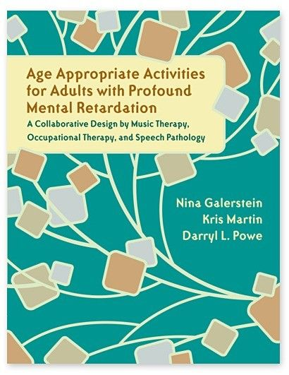 Age Appropriate Activities for Adults with Profound Mental Retardation, 2nd Edition | Developmental Disabilities | Music Therapy Books | Print Music & Books | West Music