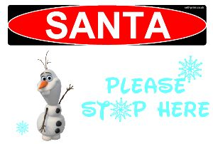 frozen olaf santa please stop here christmas decoration | Self Print It