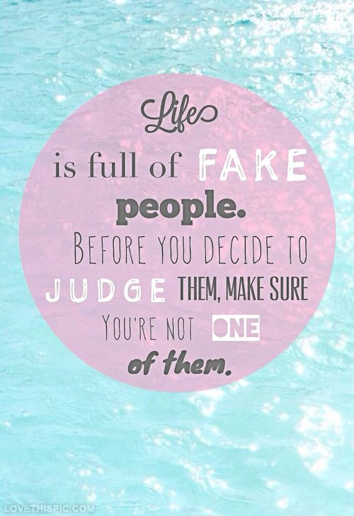 Life Is Full Of Fake People Life Quotes Quotes Quote Life