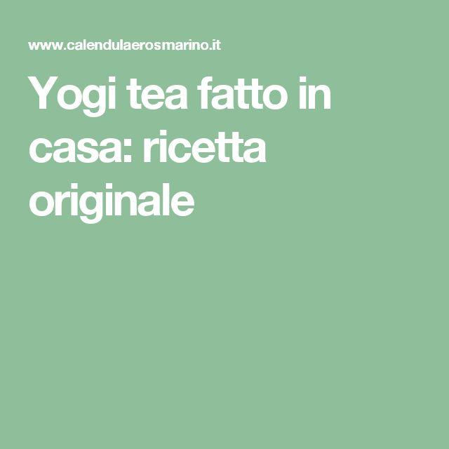 Yogi tea fatto in casa: ricetta originale
