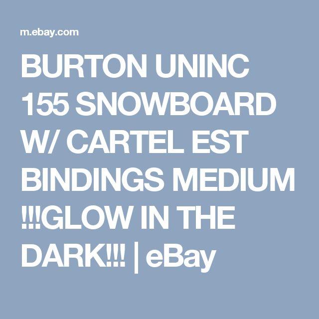 BURTON UNINC 155 SNOWBOARD W/ CARTEL EST BINDINGS MEDIUM !!!GLOW IN THE DARK!!!   eBay