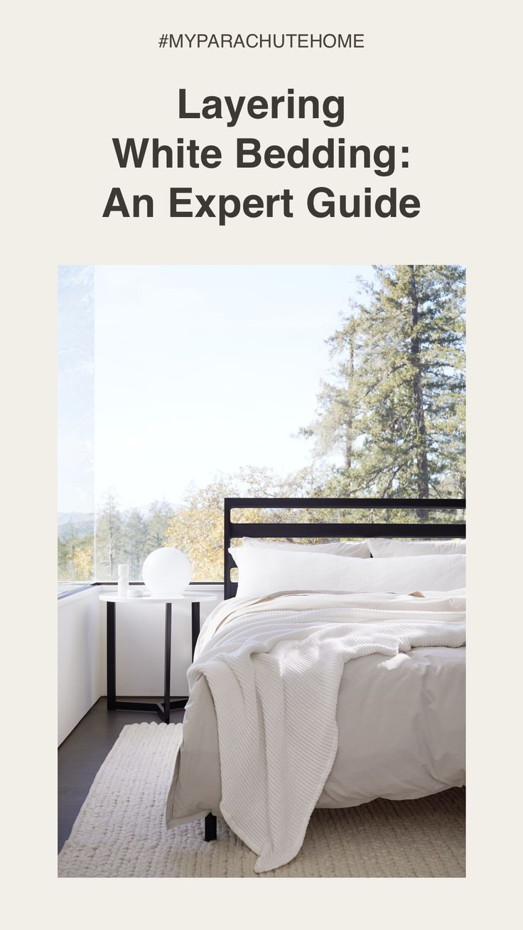 Layering Winter Whites An Expert Guide White Bedding Make Your Bed All White Room