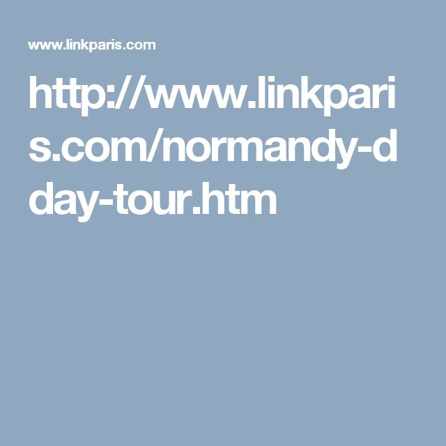 http://www.linkparis.com/normandy-dday-tour.htm