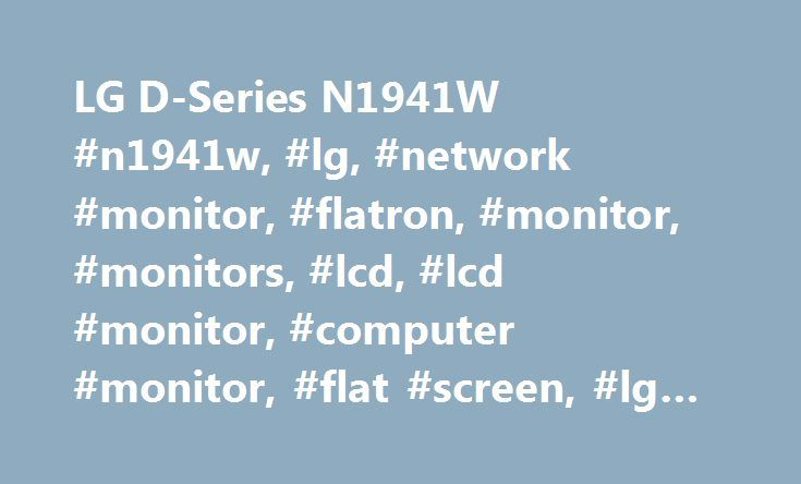 LG D-Series N1941W #n1941w, #lg, #network #monitor, #flatron, #monitor, #monitors, #lcd, #lcd #monitor, #computer #monitor, #flat #screen, #lg #electronics http://jamaica.nef2.com/lg-d-series-n1941w-n1941w-lg-network-monitor-flatron-monitor-monitors-lcd-lcd-monitor-computer-monitor-flat-screen-lg-electronics/  # To properly experience our LG.com website, you will need to use an alternate browser or upgrade to a newer version of internet Explorer (IE9 or greater). The LG.com website utilizes…