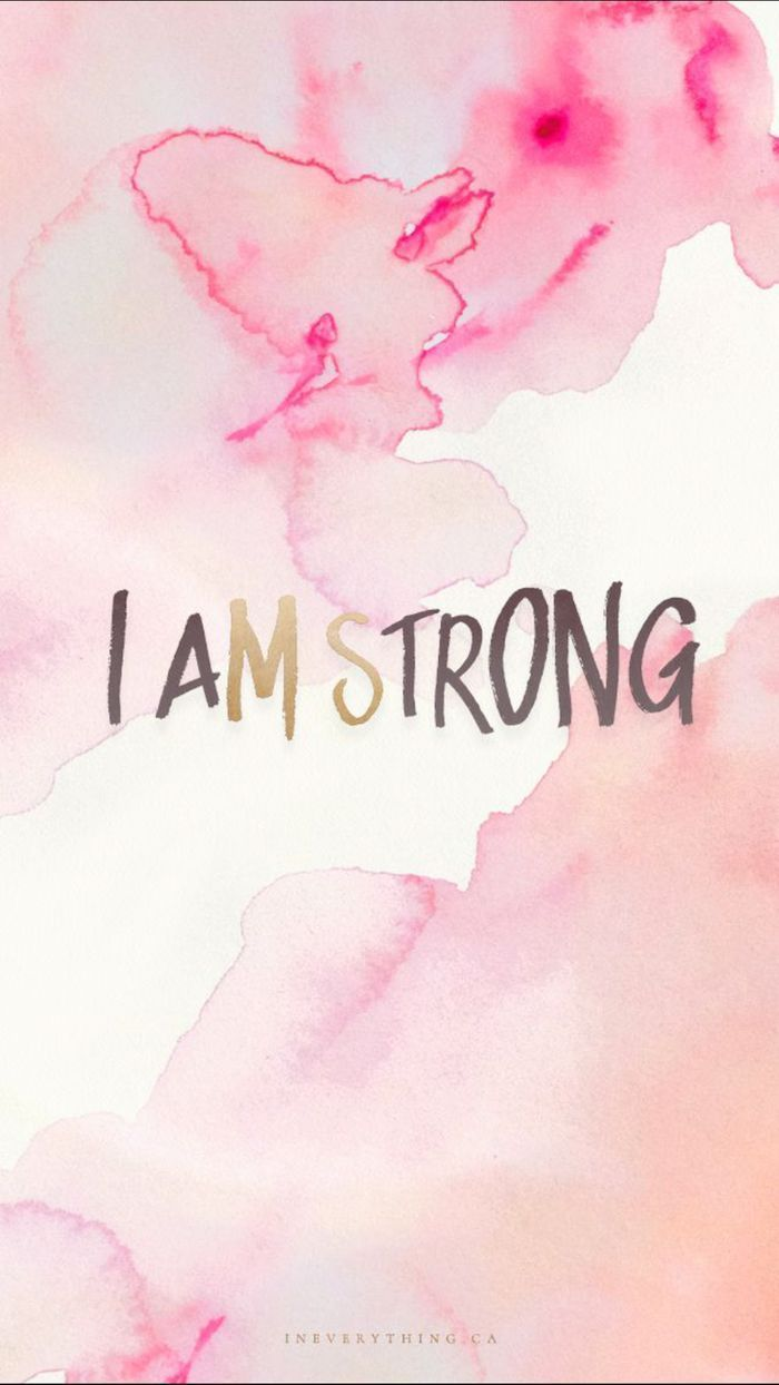 Cute Girly Wallpapers I Am Strong Pink And White Watercolour Background Iphone Wallpaper Quotes Funny Desktop Wallpaper Quotes Wallpaper Iphone Quotes