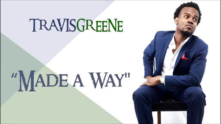 Made A Way -- Travis Greene