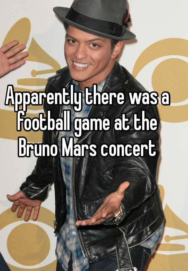 Bruno Mars | Apparently there was a football game at the Bruno Mars concert