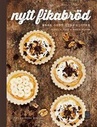 Nytt fikabröd : Baka gott utan gluten