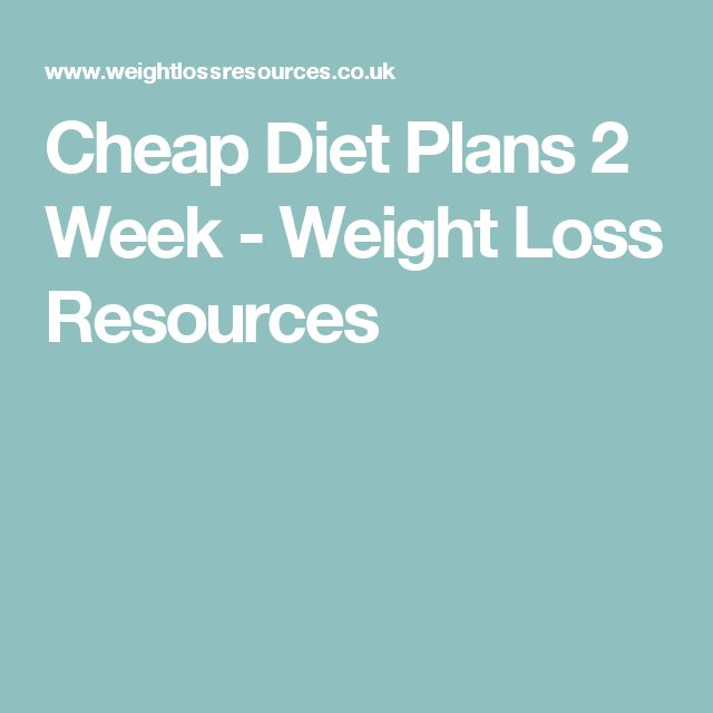 Cheap Diet Plans 2 Week - Weight Loss Resources