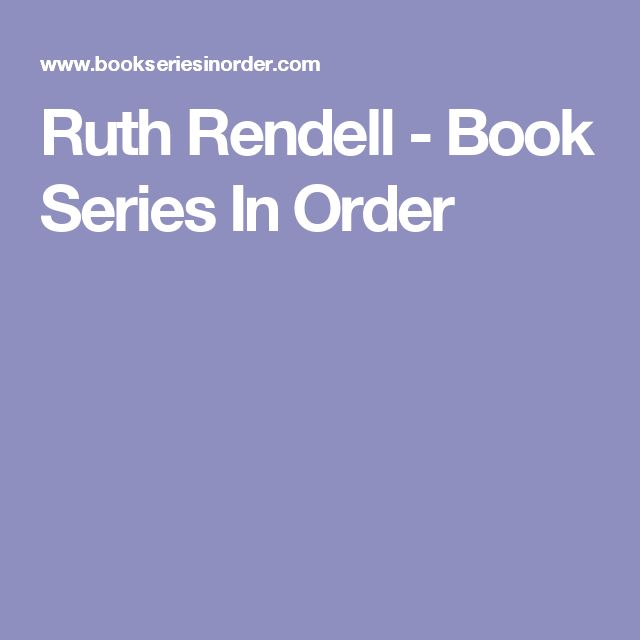 Ruth Rendell - Book Series In Order